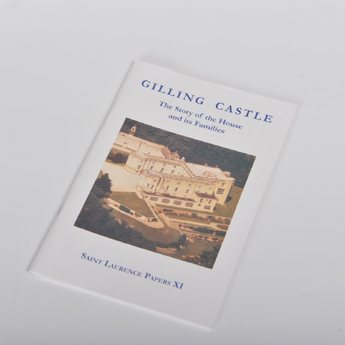 Gilling Castle - the story of the House and its Families. St. Laurence's Papers XI